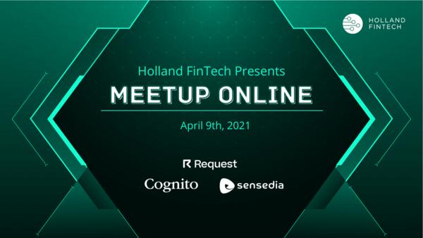 Holland FinTech Online Meetup - 9th April