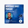 Mortgage Vault Podcast: How technology became key to operational excellence during COVID-19: In conversation with Bryan Budd, Senior VP at Mr.Cooper on Apple Podcasts