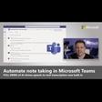 🤵🏻 Microsoft Mechanics - Automate note-taking in Microsoft Teams