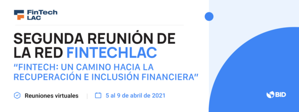 Segundo Evento Regional FintechLAC: Fintech: Un camino hacia la recuperación y la inclusión financiera