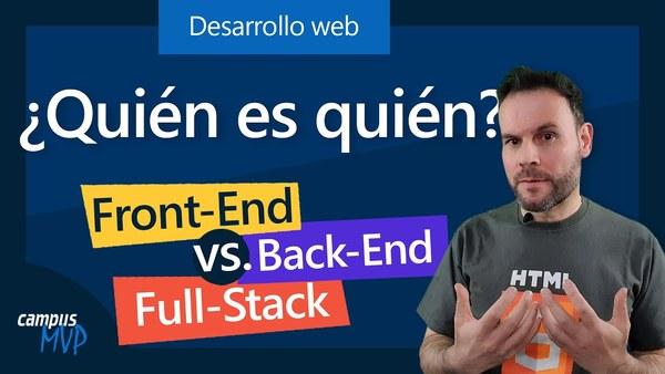 Qué es un desarrollador web: front-end, back-end y full-stack ¿Quién es quién?