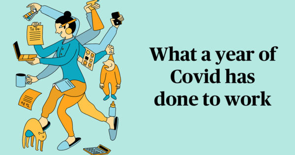 What a year of Covid has done to work