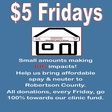 Critter Fixers $5 Friday's Small Amounts making BIG impacts!