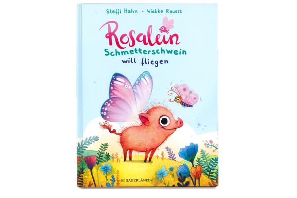 """Cover des Buches """"Rosalein Schmetterschwein will fliegen"""", erschienen im Verlag Sauerländer"""