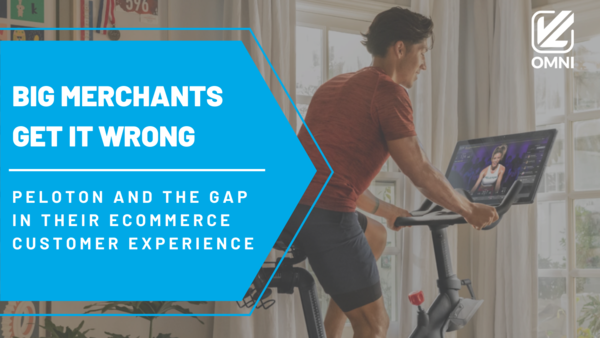 Big Merchants Get It Wrong Too – Peloton and The Gap In Their Ecommerce Customer Experience