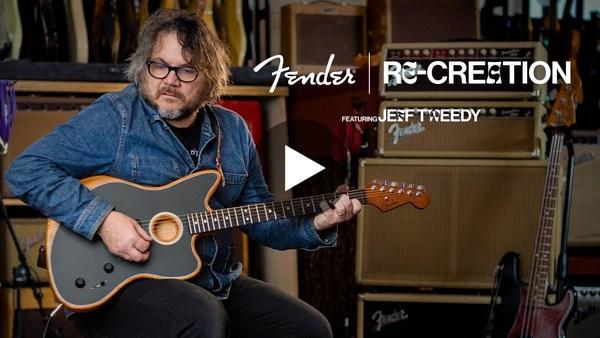 Re-Creation: Jeff Tweedy | American Acoustasonic Jazzmaster | Fender