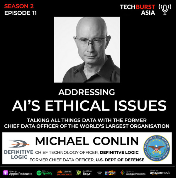 Podcast: Addressing AI's Ethical Issues w/ the former US Dept of Defense's Chief Data Officer Michael Conlin