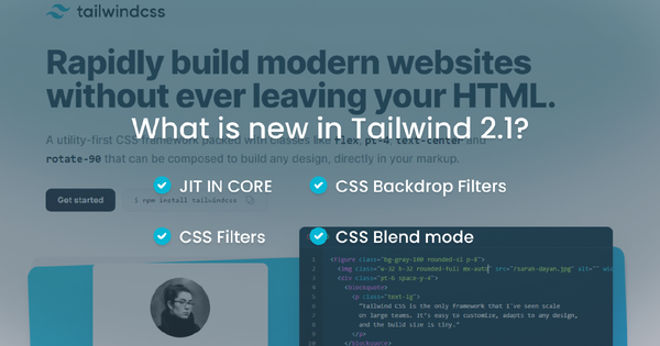 What is new in Tailwind CSS version 2.1?