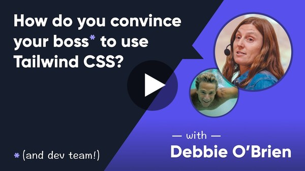Tailwind Talk: How do you convince your boss to use Tailwind CSS? With Debbie O'Brien