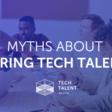 Myths About Hiring Tech Talent | Meetup