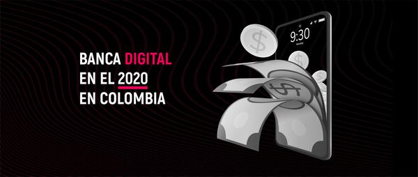 Banca digital en el 2020 en Colombia