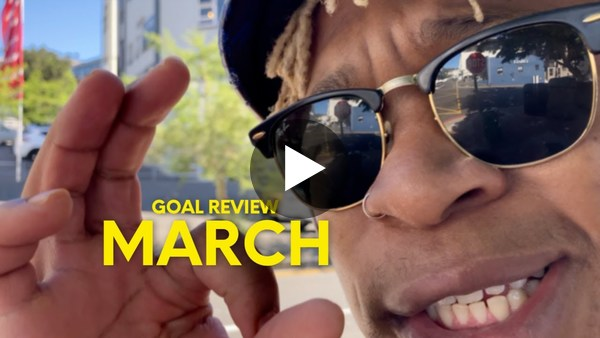 Goal Review — March (2021)