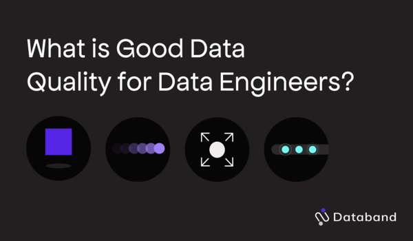 What is Good Data Quality for Data Engineers?