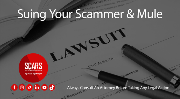 Suing Your Money Mule or Scammer – SCARS Romance Scams Education & Support Website