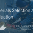 Materials Selection and Evaluation   MHub