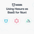 Using Hasura as BaaS for Nuxt.js