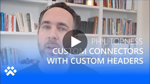 Custom Connector + Custom Headers? - Power CAT Live