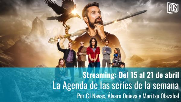 Streaming | Agenda de Series del 15 al 21 de abril