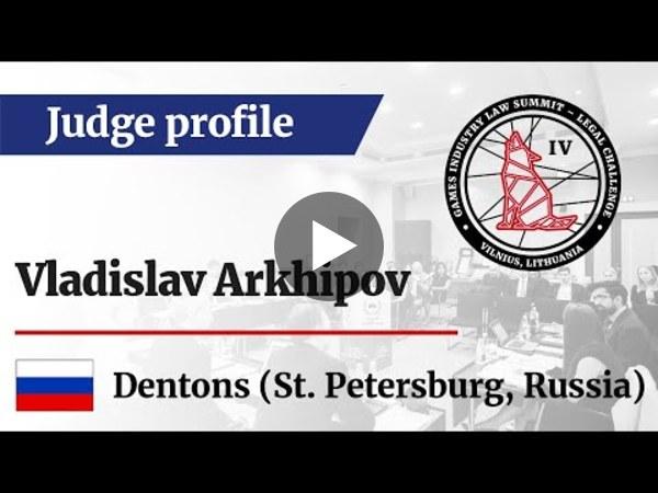 LC IV Judge profile – Vladislav Arkhipov, Counsel at Dentons (RU)