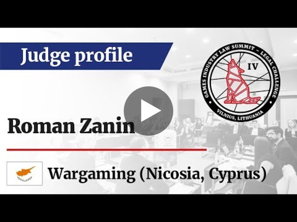 LC IV Judge profile – Roman Zanin, General Counsel at Wargaming (Global)