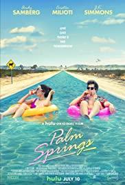 17th April - Palm Springs. 9/10. Via Amazon Prime on AppleTV.