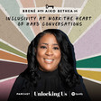 Brené with Aiko Bethea on Inclusivity at Work: The Heart of Hard Conversations - Unlocking Us with Brené Brown | Podcast on Spotify