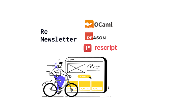 Text re newsletter, icons of OCaml, Reason and Rescript languages with an illustration of a man on a bicycle with the background of a website.