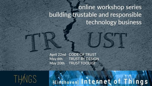 Eindhoven IoT & ThingsCon: Trust Toolkit Workshop Series: CODE OF TRUST | Meetup
