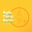 Welcome to the virtual Agile Camp Berlin 2021 from May 27-29, 2021