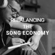 Rebalancing the Song Economy
