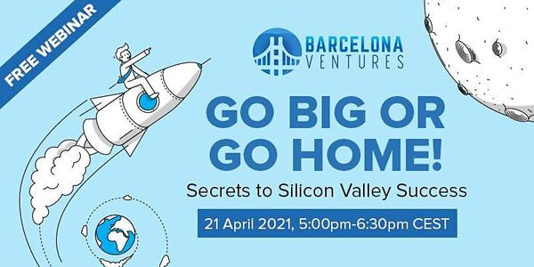 Go Big or Go Home! Secrets to Silicon Valley Success | 5:00 PM