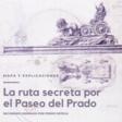 """Descarga gratis """"La ruta secreta por el Paseo del Prado"""". - Pedro Ortega"""