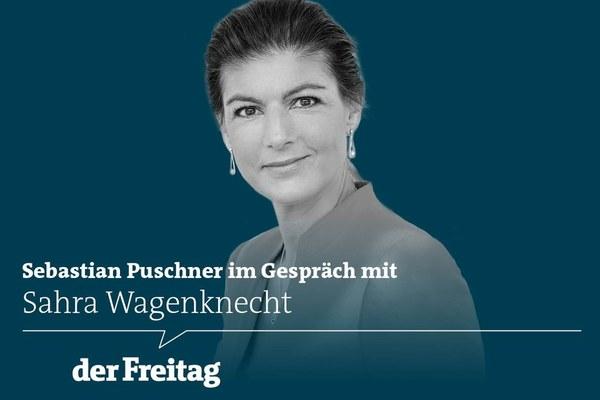 Literaturpodcast ǀ Sahra Wagenknecht im Gespräch — der Freitag
