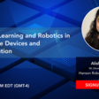 """Webinar """"Machine Learning and Robotics in Healthcare Devices and Rehabilitation"""" 