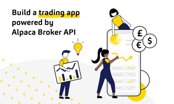 Introducing Alpaca Broker API