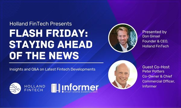 Flash Friday: Staying ahead of the news with Holland Fintech - 30 April
