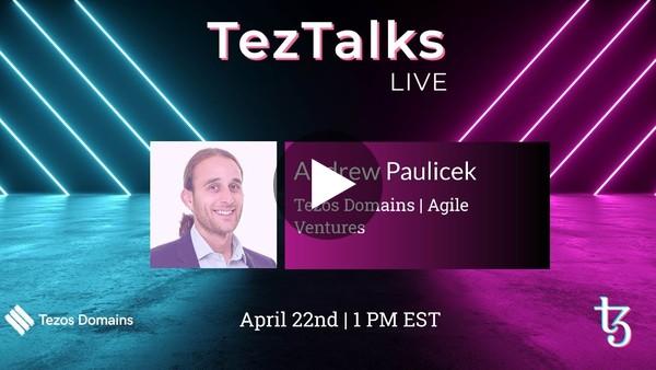 TezTalks Live # 26 - Tezos Domains