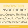 How to Generate Creative Ideas At Home, Work, and Everywhere In Between