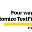Four Ways To Customize TextFields