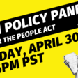 Policy Panel on H.R. 1: The For the People Act