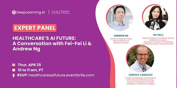 Healthcare's AI Future: A Conversation with Fei-Fei Li & Andrew Ng | 10:00 AM