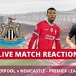 Liverpool v Newcastle   Live Match Reaction   Premier League Live