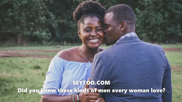Did you know these kinds of men every woman love?