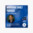 Mortgage Vault Podcast: How will interest rates shape mortgage originations in 2021 : In conversation with Steven Plaisance, Mortgage Banking President at Gateway First Bank on Apple Podcasts