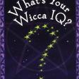 Wiccan Genius or Pagan Savant?