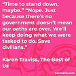 """""""Time to stand down, maybe."""" """"Nope. Just because there's no government doesn't mean our oaths are over. We'll keep doing what we were tasked to do. Save civilians."""""""