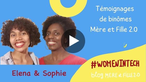 Témoignages de binômes Mère et Fille 2.0, Elena et Sophie #WomenInTech