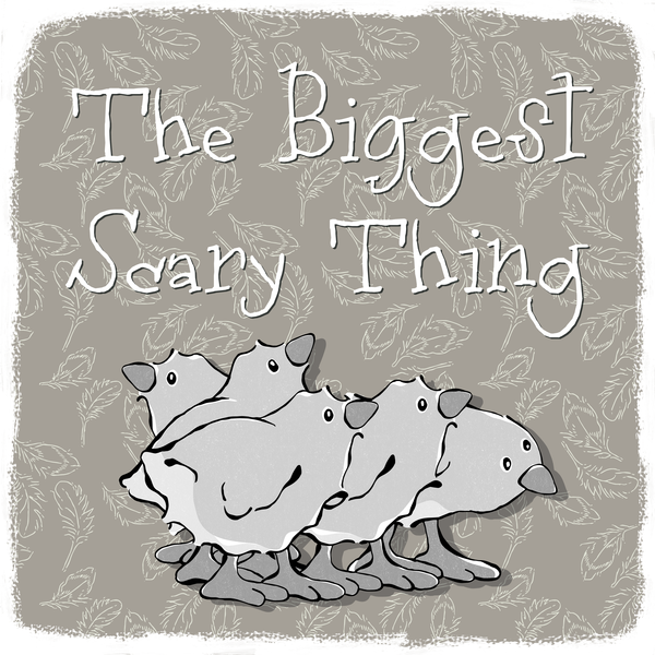 """""""The Biggest Scary Thing"""""""