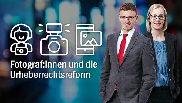 Die Urheberrechtsreform 2021 und ihre Auswirkung auf Fotografinnen und Fotografen
