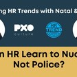 Can HR Learn To Nudge, Not Police?